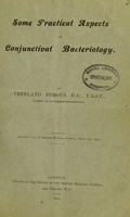 view Some practical aspects of conjunctival bacteriology / by Freeland Fergus.