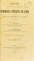 view Leçons sur les maladies inflammatoires des membranes internes de l'oeil : comprenant l'iritis, les choroïdites et le glaucome / professées par F. Panas ; rédigées et publiées par E. Kirmisson.