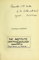 view Eyeball tension : its effects on the sight and its treatment / by W. Spencer Watson.