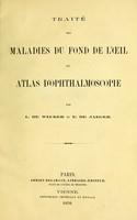 view Traité des maladies du fond de l'oeil et atlas d'ophthalmoscopie / par L. de Wecker et E. de Jaeger.