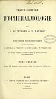 view Traité complet d'ophthalmologie / par L. de Wecker et E. Landolt ; anatomie microscopique par les professeurs J. Arnold, A. Iwanoff, G. Schwalbe et W. Waldeyer.