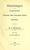 view Mitteilungen aus der Augenklinik des Carolinischen Medico-Chirurgischen Instituts zu Stockholm / von J. Widmark.