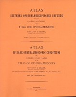 view Atlas of rare ophthalmoscopic conditions : and supplementary plates to the atlas of ophthalmoscopy / by J. Oeller ; the text translated into English by Thos. Snowball.