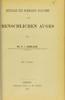 view Beiträge zur normalen Anatomie des menschlichen Auges / von J. v. Gerlach.