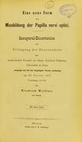 view Eine neue Form von Missbildung der Papilla nervi optici : inaugural-Dissertation zur Erlangung der Doctorwürde / von Friedrich Wulffert.