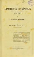view Des abnormités congéniales des yeux et de leurs annexes / by Ch. Aug. Edouard Cornaz.