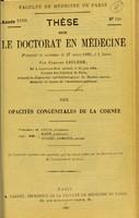 view Des opacités congenitales de la cornée : thèse pour le doctorat en médecine présentée et soutenue le 27 mars 1880 / par Charles Leclère.