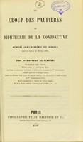 view Du croup des paupières ou diphthérie de la conjonctive : mémoire lu a l'Académie des Sciences, dans la séance du 28 Juin 1858 / par le Docteur Al. Magne.