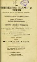 view De diphtheritidis conjunctivae epidemia Regiomonti aestate anni MDCCCLIX observata : dissertatio inauguralis / auctore Jul. Aemil. Th. Magnus.