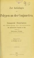 view Zur Aetiologie der Polypen an der Conjunctiva : inaugural-Dissertation zur Erlangung der Doctorwürde / vorgelegt von Hermann Friede.