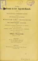 view Ueber Pyoktanin in der Augenheilkunde : inaugural-Dissertation welche zur Erlangung der Doctorwürde / Albert Thorwirth.