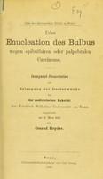 view Ueber Enucleation des Bulbus wegen epibulbären oder palpebralen Carcinoms : inaugural-Dissertation zur Erlangung der Doctorwürde / Conrad Heyder.