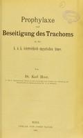 view Prophylaxe und Beseitigung des Trachoms in der k. u. k. österreichisch-ungarischen Armee / von Karl Hoor.
