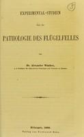 view Experimental-studien über die Pathologie des Flügelfelles / von Alexander Winther.