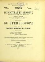 view Du stéréoscope comme moyen de traitement orthoptique du strabisme : thèse pour le doctorat en médecine / par Paul Farina.