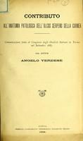 view Contributo all'anatomia patologica dell'ulcus serpens della cornea : communicazione fatta al Congresso degli Oculisti Italiani in Torino nel Settembre 1887 / dal Angelo Verdese.