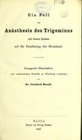 view Ein Fall von Anästhesie des Trigeminus und dessen Einfluss auf die Ernährung der Hornhaut : Inaugural-Dissertation / von Friedrich Bezold.
