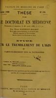 view Étude sur le tremblement de l'iris et particulièrement sur la pathogénie : these pour le doctorat en médecine / par Henri Rozemont-Malbot.