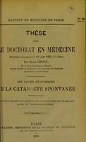view Des causes anatomiques de la cataracte spontanée : these pour le doctorat en médecine / par Henri Chiray.
