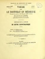 view Contribution a l'étude du goitre exophthalmique : thèse pour le doctorat en médecine / par Jean-François Lacoste.