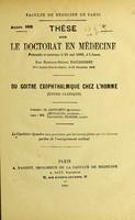 view Du goitre exophthalmique chez l'homme (étude clinique) : thèse pour le doctorat en médecine / par Gustave-Desiré Daubresse.