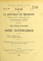 view Des lésions oculaire dans le goitre exophthalmique : thèse pour le doctorat en médecine / par Louis-Marie-Alexis Pédrono.
