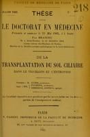 view De la transplantation du sol ciliaire dans le trichiasis et l'entropion : thèse pour le doctorat en médecine / par Branchu.
