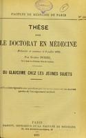 view Du glaucome chez les jeunes sujets : thèse pour le doctorat en médecine / par Eugène Duriez.