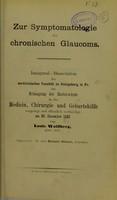 view Zur Symptomatologie des chronischen Glaucoms : inaugural-Dissertation der medicinischen Facultät zu Königsberg in Pr. zur Erlangung der Doctorwürde / von Louis Wolffberg.