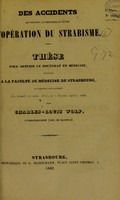 view Des accidents qui peuvent accompagner ou suivre l'opération du strabisme : thèse pour obtenir le doctorat en médecine / par Charles-Louis Wolf.