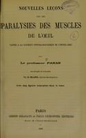 view Nouvelles leçons sur les paralysies des muscles de l'oeil : faites a la clinique ophthalmologique de l'Hotel-Dieu / par le professeur Panas.