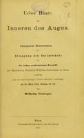 view Ueber Haare im Inneren des Auges : inaugural-Dissertation zur Erlangung der Doctorwürde / von Wilhelm Vieweger.