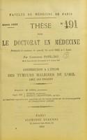 view Contribution a l'étude des tumeurs malignes de l'oeil chez les enfants : thèse pour le doctorat en médecine / par Constantin Papillian.