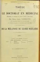 view De la mélanose du globe oculaire : thèse pour le doctorat en médecine / par Remy-Louis Vanhoutte.