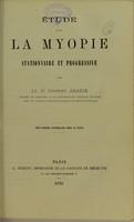 view Étude sur la myopie stationnaire et progressive / par Charles Abadie.