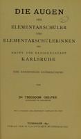 view Die Augen der Elementarschüler und Elementarschülerinnen der Haupt- und Residenzstadt Karlsruhe : eine statistische Untersuchung / von Theodor Gelpke.
