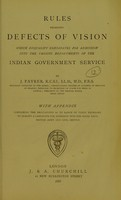 view Rules regarding defects of vision which disqualify candidates for admission into the various departments of the Indian government service / by J. Fayrer ; with appendix containing regulations as to range of vision necessary to qualify a candidate for admission into the Royal Navy, British Army and Civil Service.