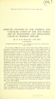 view Certain changes in the vessels and vascular coats of the eye which are of diagnostic and prognostic value in general disease / by G. E. de Schweinitz.