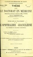 view Étude sue le traitement de l'ophthalmie granuleuse par l'excision du cul-de-sac conjonctival : thèse pour le Doctorat en Médecine / par S. Voukchévitch.