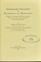 view Stereoscopic treatment of heterophobia and heterotropia : designed to accompany the phoro-optometer stereoscope and the Wells selection of stereoscopic charts / by David W. Wells.