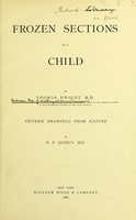 view Frozen sections of a child / by Thomas Dwight ; fifteen drawings from nature, by H.P. Quincy.