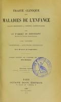 view Traite clinique des maladies de l'enfance : lecons professees a l'Hopital Sainte-Eugenie / par le Dr Cadet de Gassicourt.