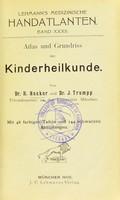 view Atlas und Grundriss der Kinderheilkunde / von R. Hecker und J. Trumpp.