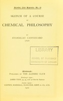 view Sketch of a course of chemical philosophy / by Stanislao Cannizzaro.