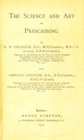 view The science and art of prescribing / by E.H. Colbeck and Arnold Chaplin.