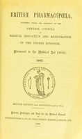 view British pharmacopoeia 1867 / published under the direction of the General Council of Medical Education and Registration of the United Kingdom, pursuant to the Medical act (1858).