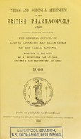 view Indian and colonial addendum to the British Pharmacopœia 1898 : published under the direction of the General Council of Medical Education and Registration of the United Kingdom : pursuant to the Acts XXI & XXII Victoria, Cap. XC (1858) and XXV & XXVI Victoria Cap. XCI (1862).