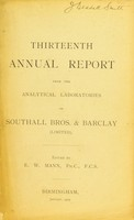view Thirteenth annual report from the analytical laboratories of Southall Bros. & Barclay (Limited) / edited by E.W. Mann.