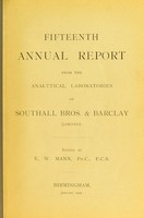 view Fifteenth annual report from the analytical laboratories of Southall Bros. & Barclay (Limited) / edited by E.W. Mann.