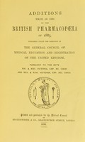 view Additions made in 1890 to the British Pharmacopoeia of 1885 : published under the direction of the General Council of Medical Education and Registration of the United Kingdom : pursuant to the Acts XXI. & XXII. Victoria, Cap. XC (1858) and XXV. & XXVI. Victoria, Cap. XCI. (1862).